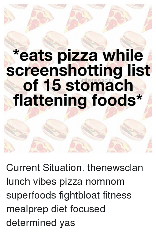 eats pizza while screenshotting list of 15 stomach flattening foods