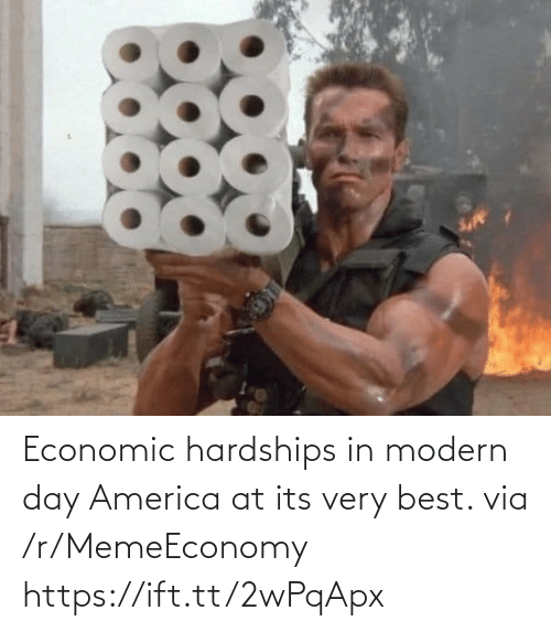 America, Best, and Via: Economic hardships in modern day America at its very best. via /r/MemeEconomy https://ift.tt/2wPqApx