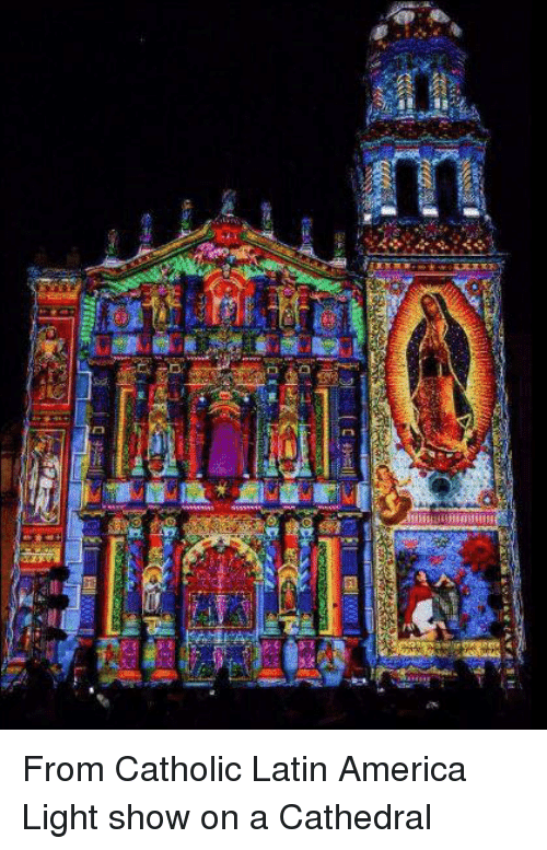 Ed Ea From Catholic Latin America Light Show On A Cathedral Dank