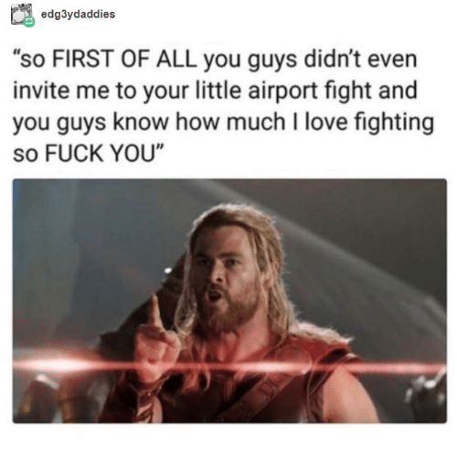 """Fuck You, Love, and Fuck: edg3ydaddies  """"So FIRST OF ALL you guys didn't even  invite me to your little airport fight and  you guys know how much l love fighting  so FUCK YOU"""""""