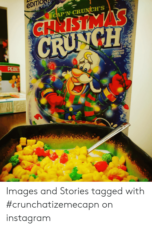 Christmas Crunch Cereal.Editi Cap N Crunch S Christmas Crungh Sweetened Corn Oat