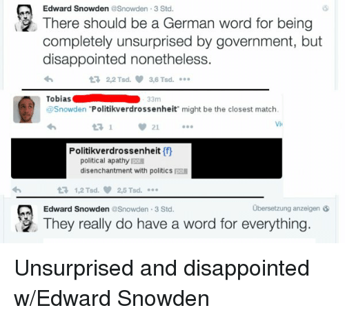 edward snowden 3 std there should be a german word for being
