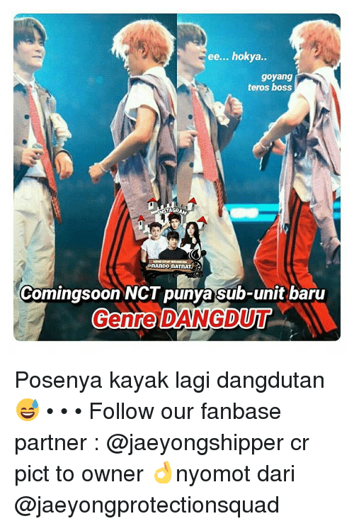 Kayak, K-Pop, and Boss: ee... hokya.  goyang  teros boss  Comingsoon NGT punya sub-unit baru  Genre DANGDUT Posenya kayak lagi dangdutan 😅 • • • Follow our fanbase partner : @jaeyongshipper cr pict to owner 👌nyomot dari @jaeyongprotectionsquad