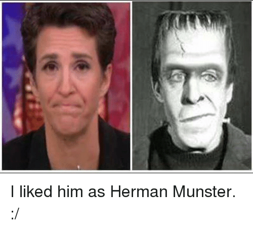 Ee I Liked Him As Herman Munster Meme On Meme