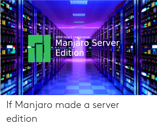 EECE $999 for a 1 Year License Manjaro Server Edition if