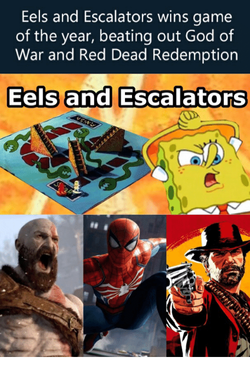 Eels And Escalators Wins Game Of The Year Beating Out God Of War And Red Dead Redemption Eels And Escalators God Meme On Me Me