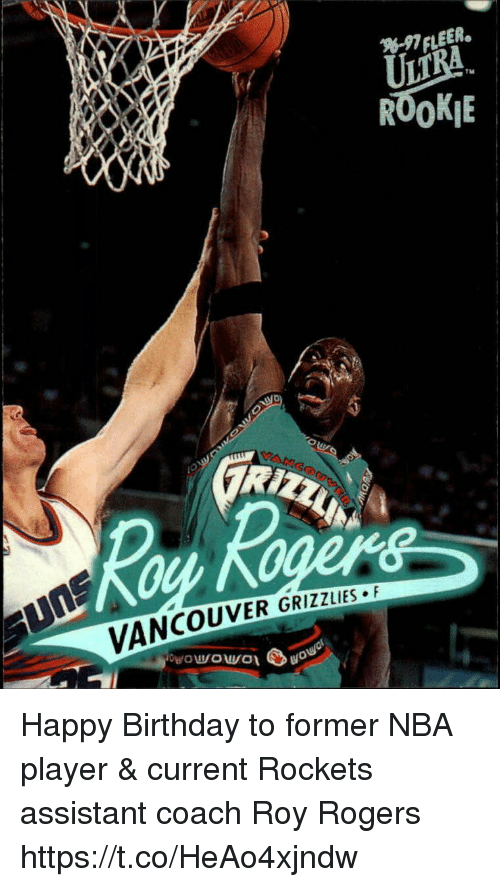 Birthday, Memphis Grizzlies, and Memes: EER.  UL  ROOKE  TMu  ouKog  VANCOUVER GRIZZLIES Happy Birthday to former NBA player & current Rockets assistant coach Roy Rogers https://t.co/HeAo4xjndw