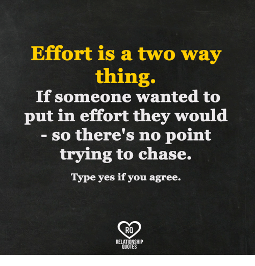 Effort Is A Two Way Thing If Someone Wanted To Put In Effort They Unique Quotes Effort