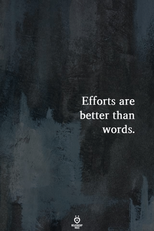 Words, Relationship, and  Better: Efforts are  better than  words.  RELATIONSHIP  LES