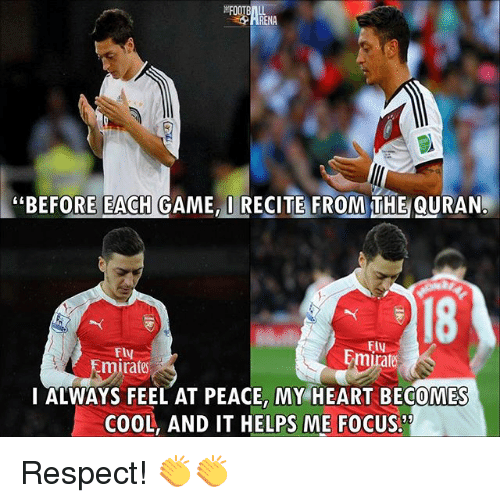 """Memes, Respect, and Cool: EFOO  """"BEFORE EACH GAME, RECITE FROM THE QURAN.  18  FLy  Emirate  mit  rate  I ALWAYS FEEL AT PEACE, MY HEART BECOMES  COOL, AND IT HELPS ME FOCUS Respect! 👏👏"""