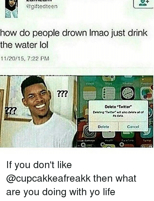 How Do U Drown Like Just Drink The Water
