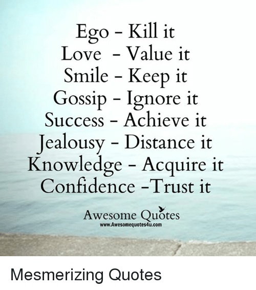Ego Kill It Love Value It Smile Keep It Gossip Ignore It