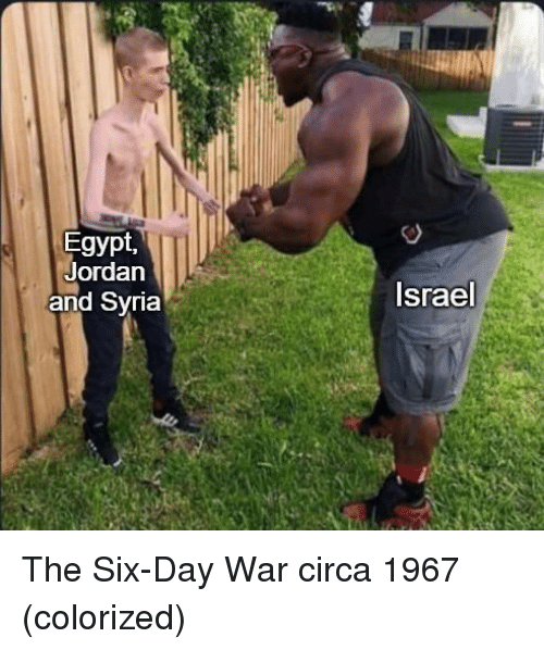 Israel, Jordan, and Syria: Egypt,  Jordan  and Syria  Israel The Six-Day War circa 1967 (colorized)