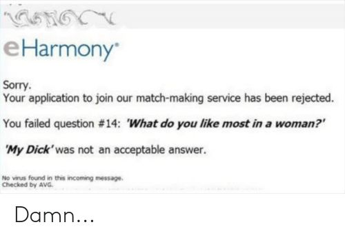eHarmony Sorry Your Application to Join Our Match-Making Service Has
