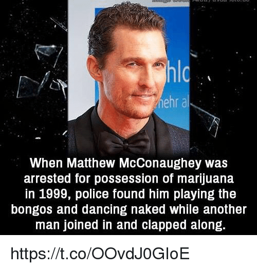 ehr a when matthew mcconaughey was arrested for possession of 23172707 ✅ 25 best memes about ehr ehr memes