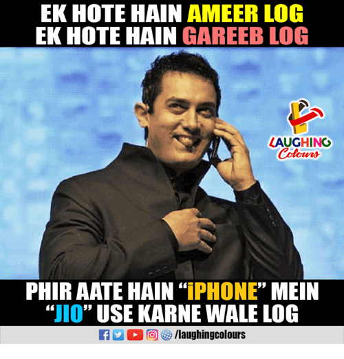 "Iphone, Wale, and Indianpeoplefacebook: EK HOTE HAIN AMEER LOG  EK HOTE HAIN GAREEB LOG  LAUGHING  PHIR AATE HAIN ""IPHONE"" MEIN  ""JIO"" USE KARNE WALE LOG  f/laughingcolours"