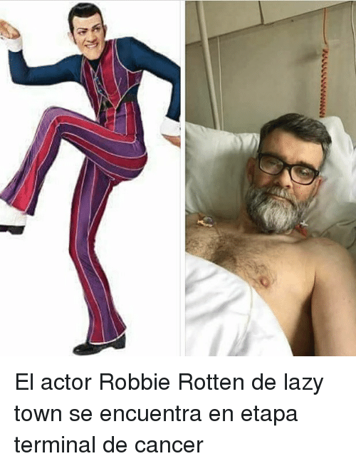 Lazy, Memes, and Cancer: El actor Robbie Rotten de lazy town se encuentra en etapa terminal de cancer