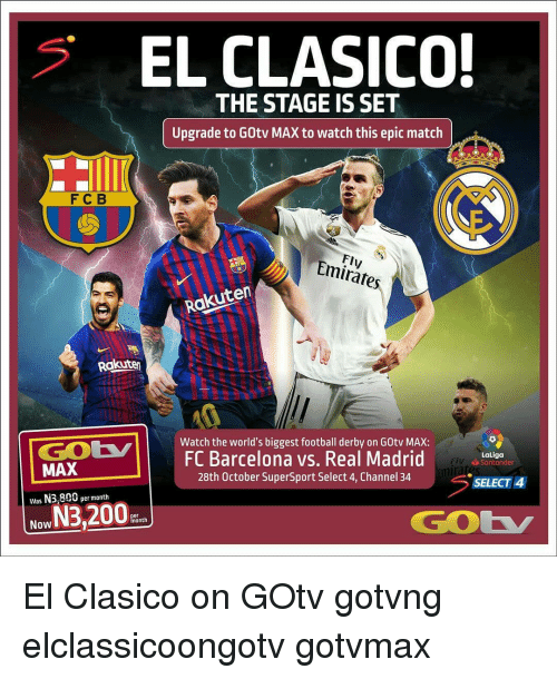 EL CLASICO! ' THE STAGE IS SET Upgrade to GOtv MAX to Watch