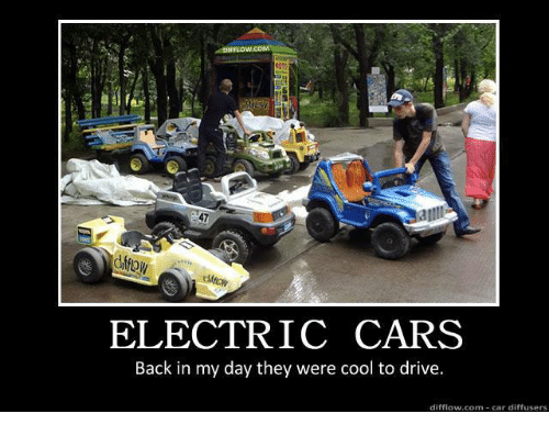 Electric Cars Back In My Day They Were Cool To Drive Diff Low Com