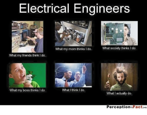 electrical engineers what society thinks i do what my mom thinks do