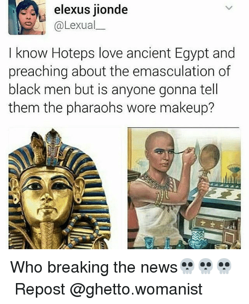 Elexus Jionde I Know Hoteps Love Ancient Egypt And Preaching About