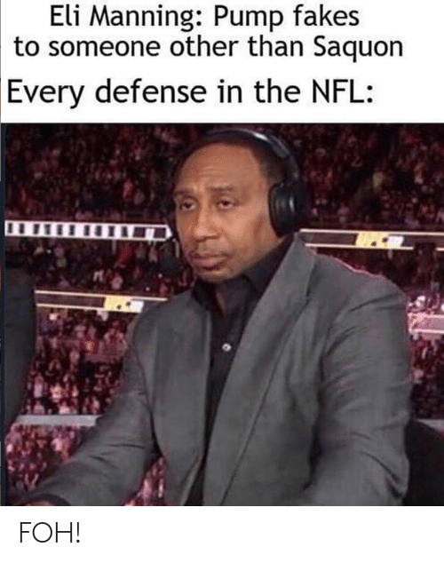 Eli Manning, Foh, and Nfl: Eli Manning: Pump fakes  to someone other than Saquon  Every defense in the NFL: FOH!
