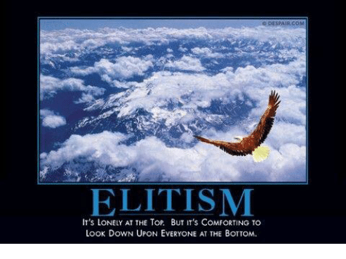 elitism-its-lonely-at-the-top-but-its-co