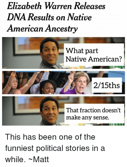 Elizabeth Warren Memes And Native American Elizabeth Warren Releases Dna Results On Native