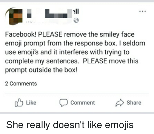 Ell Facebook! PLEASE Remove the Smiley Face Emoji Prompt