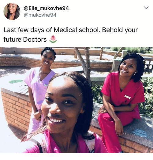Future, Memes, and School: @Elle mukovhe94  @mukovhe94  Last few days of Medical school. Behold your  future Doctors