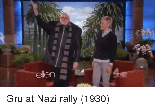 New York, Gru, and Ellen: ellen  NEW YORK Gru at Nazi rally (1930)