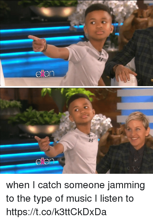 Music, Ellen, and Relatable: ellen when I catch someone jamming to the type of music I listen to https://t.co/k3ttCkDxDa