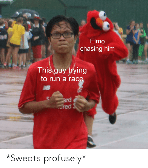 Elmo Chasing Him This Guy Trying To Run A Race Ard Cred