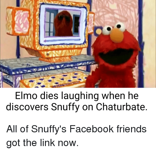 Elmo Dies Laughing When He Discovers Snuffy On Chaturbate All Of