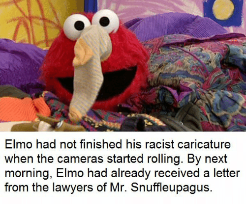 Elmo Had Not Finished His Racist Caricature When The Cameras Started