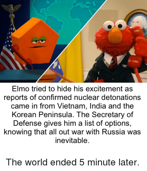 Elmo Tried To Hide His Excitement As Reports Of Confirmed Nuclear