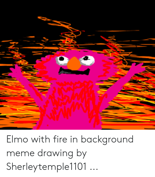 Elmo With Fire In Background Meme Drawing By