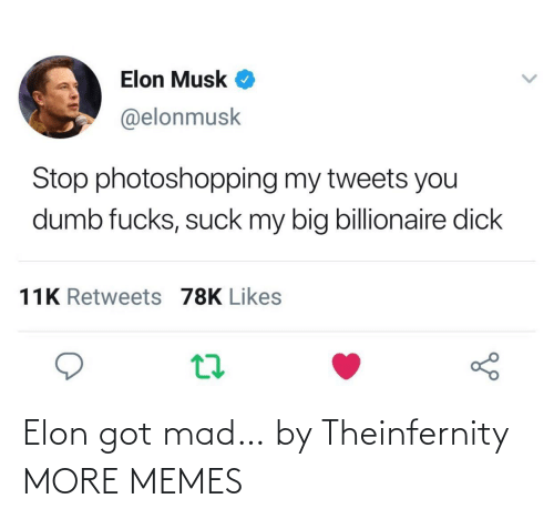 Dank, Memes, and Target: Elon got mad… by Theinfernity MORE MEMES