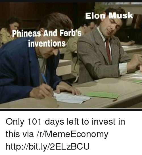 Http, Elon Musk, and Invest: Elon Musk  Phineas And Ferb's  inventions Only 101 days left to invest in this via /r/MemeEconomy http://bit.ly/2ELzBCU