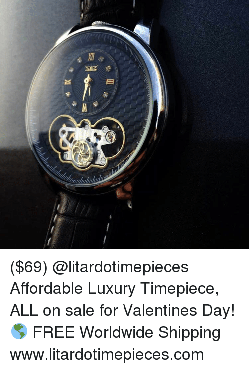 Memes, 🤖, and Valentine: EM ($69) @litardotimepieces Affordable Luxury Timepiece, ALL on sale for Valentines Day! 🌎 FREE Worldwide Shipping www.litardotimepieces.com