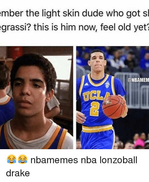 Ember The Light Skin Dude Who Got Sh Grassi This Is Him Now Feel Old Yet Ucl Nbamemes Nba Lonzoball Drake Basketball Meme On Me Me