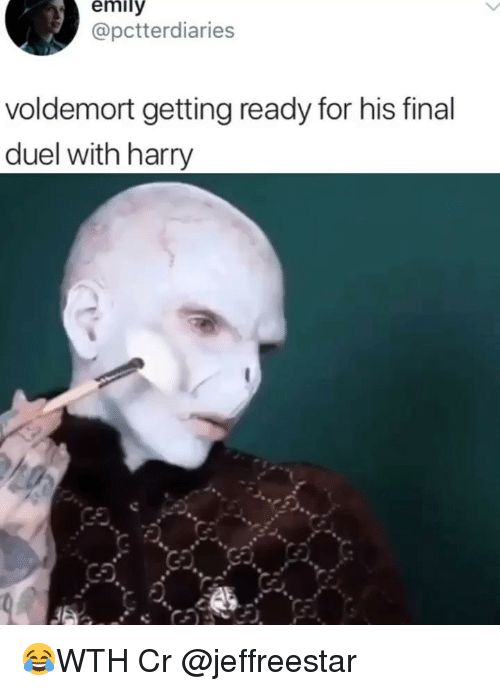 Memes, 🤖, and Voldemort: emily  @pctterdiaries  voldemort getting ready for his final  duel with harry 😂WTH Cr @jeffreestar