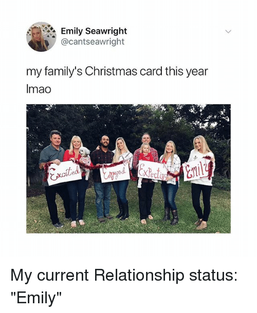 """Christmas, Girl Memes, and Relationship Status: Emily Seawright  @cantseawright  my family's Christmas card this year  Imao  び My current Relationship status: """"Emily"""""""