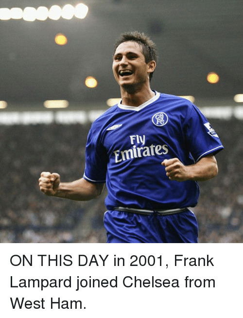 Chelsea, Memes, and Emirates: Emirates ON THIS DAY in 2001, Frank Lampard joined Chelsea from West Ham.