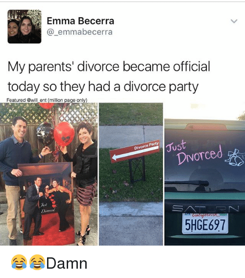 Memes, Parents, and Party: Emma Becerra  a emmabecerra  My parents' divorce became official  today so they had a divorce party  Featured @will ent (million page onl  Just  Party  Divorce  Divorced  5HGE697 😂😂Damn
