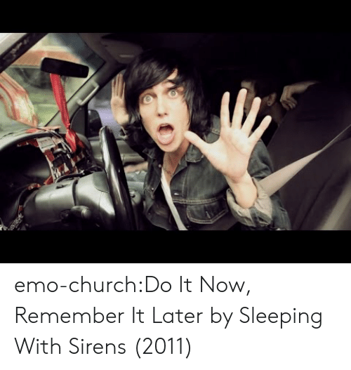 Church, Emo, and Tumblr: emo-church:Do It Now, Remember It Laterby Sleeping With Sirens (2011)