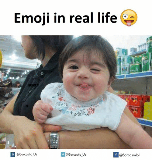 Real Life and In-Real-Life: Emoji in real life  @Sarcastic us  f @@sarcastic Us  @Sarcasmlol