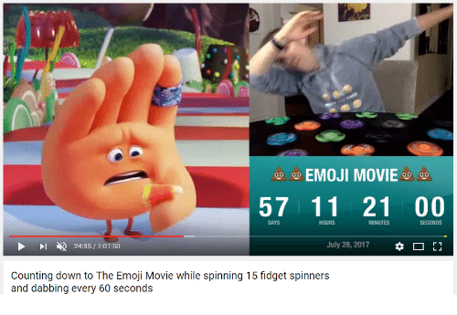 Emoji, Movie, and Down: EMOJI MOVIE  57 1121 00  DAYS  HOURS  MINUTES  SECONDS  49  July 28, 2017  *  24:35 / 1:01:50  Counting down to The Emoji Movie while spinning 15 fidget spinners  and dabbing every 60 seconds