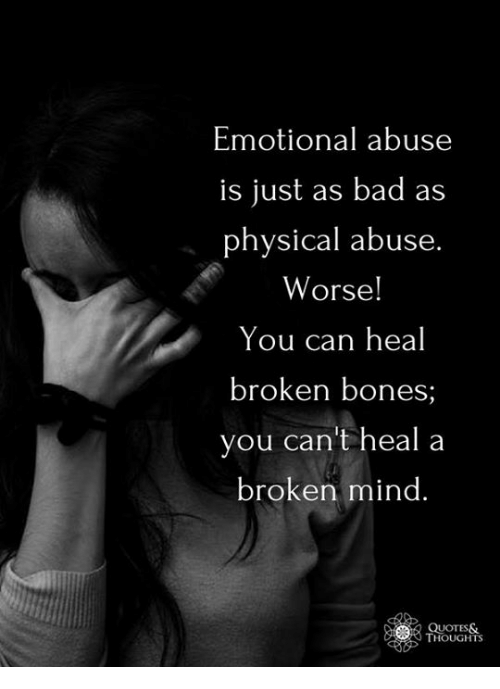 Emotional Abuse Is Just as Bad as Physical Abuse Worse! You ...