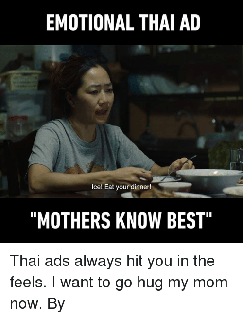 "Dank, Best, and Mothers: EMOTIONAL THAI AD  Ice! Eat your dinner!  ""MOTHERS KNOW BEST"" Thai ads always hit you in the feels. I want to go hug my mom now. By ไทยประกันชีวิต"